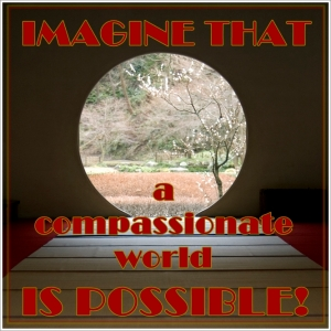 Imagine a Compassionate World
