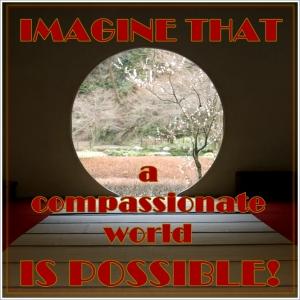 Imagine a Compassionate World
