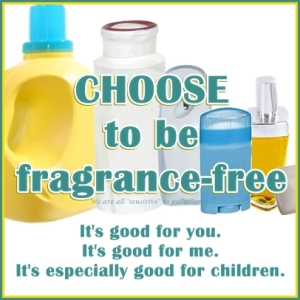 choose to be fragrance-free 3