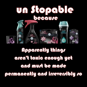 UN STOPABLE because toxic