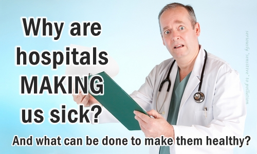 hospitals make us sick