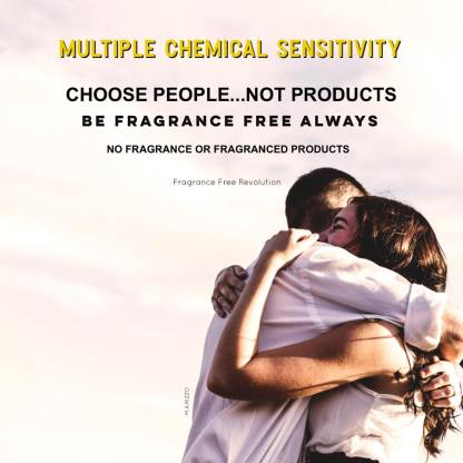 Text: Multiple Chemical Sensitivity Choose People...Not Products. Be Fragrance Free Always No Fragrance or Fragranced Products